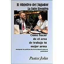 El Objetivo del Jugador: La Suite Ejecutiva (Spanish Edition)
