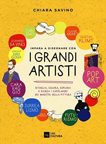 Impara a disegnare con i grandi artisti. Ediz. a colori por Chiara Savino