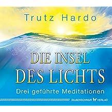 Die Insel des Lichts: Drei geführte Meditationen