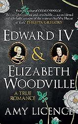 Edward IV & Elizabeth Woodville: A True Romance