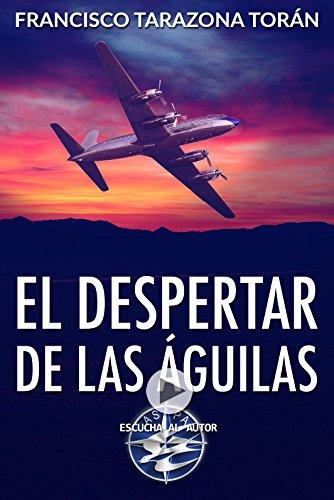 El despertar de las águilas por Francisco Tarazona Torán