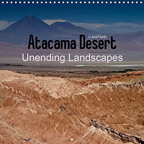 Atacama Desert Unending Landscapes (Wall Calendar 2020 300 × 300 mm Square): Atacama Desert - Volcanoes, Geysers, Lagoons... (Monthly calendar, 14 pages ) (Calvendo Places)