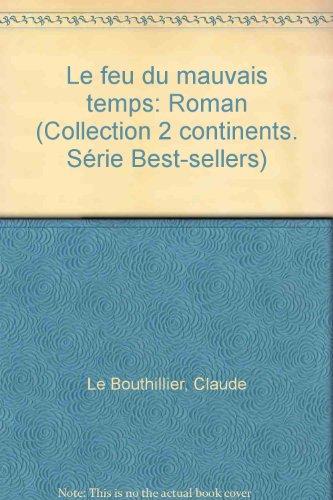 Le feu du mauvais temps: Roman (Collection 2 continents. Série Best-sellers)