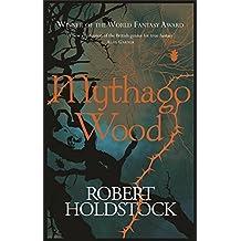 Mythago Wood (GOLLANCZ S.F.)