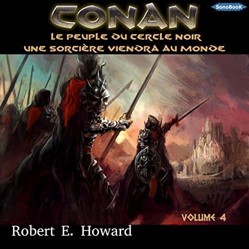 Le Peuple du Cercle noir / Une sorcire viendra au monde (Conan le Cimmrien 4)