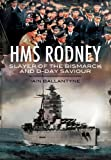 ISBN: 1848848706 - HMS Rodney: Slayer of the Bismarck and D-Day Saviour (Warships of the Royal Navy)