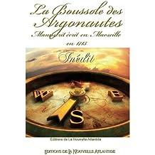 La Boussole des Argonautes: Manuscrit écrit en Marseille en 1715