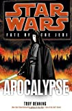 Apocalypse (Star Wars: Fate of the Jedi) (Star Wars: Fate of the Jedi - Legends) by Troy Denning (2012-03-13)