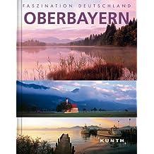Faszination Deutschland : Oberbayern