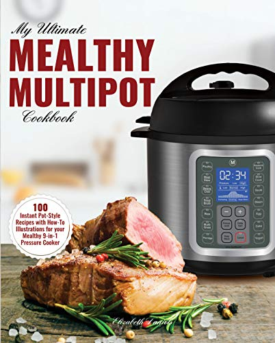 My Ultimate MultiPot Cookbook: 100 Surprisingly Delicious Recipes with Illustrations for your Mealthy 9-in-1 Pressure Cooker (Professional Home Multi-cookers Book 1) (English Edition) (Blender Electric General)