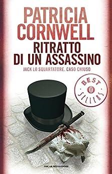 Ritratto di un assassino (Oscar bestsellers Vol. 1449) di [Cornwell, Patricia]