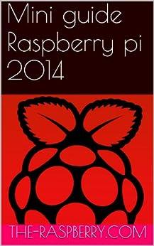 Mini guide Raspberry pi 2014 par [The Raspberry pi]
