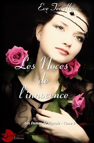 Les Noces de l'Innocence: Les Dames de Riprole tome 2 (Lune d'Amarante) (French Edition)