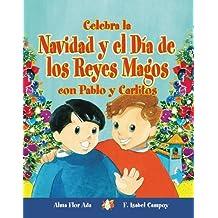 Celebra La Navidad y El Dia de Los Reyes Magos Con Pablo y Carlitos (Cuentos Para Celebrar)