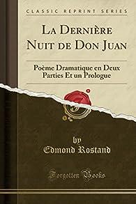 La Derniere Nuit de Don Juan par Edmond Rostand