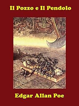 Nei Meandri dell'Inquisizione: Il Pozzo e Il Pendolo: L'Inquisizione Spagnola e i suoi metodi di Tortura - Racconto Gotico e dell'Orrore (Italian Edition) par [Poe, Edgar Allan]