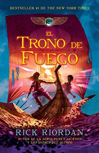 El Trono de Fuego: Las Crónicas de Kane, Libro 2 (Las cronicas de Kane / The Chronicles of Kane) por Rick Riordan