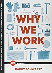 Why We Work (TED Books) by Barry Schwartz (2015-09-01)