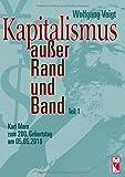 Kapitalismus außer Rand und Band. Teil 1: Karl Marx zum 200. Geburtstag am 05.05.2018