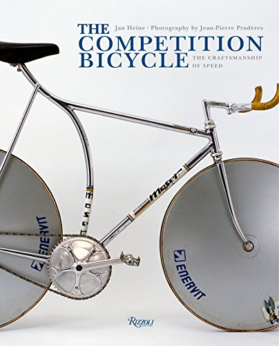 The Competition Bicycle: The Craftsmanship of Speed: A Photographic History por Jan Heine