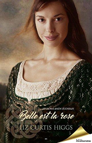 Belle est la rose (Les Lowlands écossais t. 2) par Liz Curtis Higgs