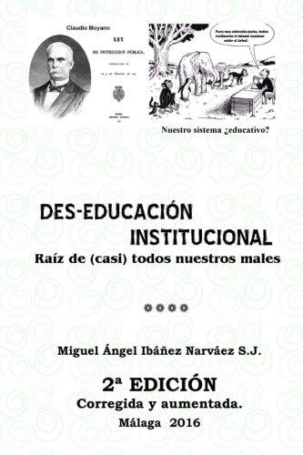 Des-Educación institucional. La raíz de (casi) todos los males