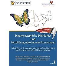 Expertengespräche Schilddrüse und Fortbildung Autoimmunerkrankungen: Zwei Lehr-DVDs mit den Vorträgen der Herbstfortbildung 2014 der Österreichischen Schilddrüsengesellschaft. Inklusive 32 Seiten starkem Booklet