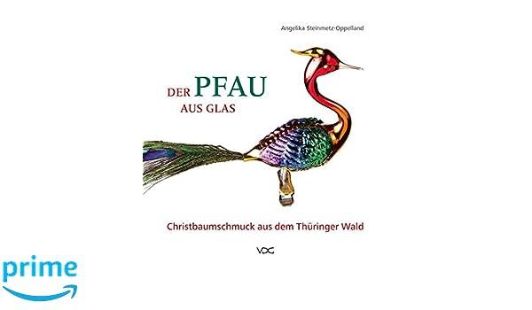 Der Pfau Aus Glas Christbaumschmuck Aus Dem Thuringer Wald Amazon