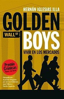 Golden Boys. Vivir en los mercados. de [Illa, Hernán Iglesias]