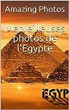 Merveilleuses photos de l'Egypte (Livre de photos t. 1)