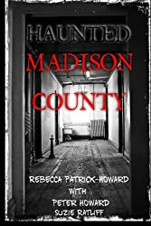 Haunted Madison County: Hauntings, Mysteries, and Urban Legends (Haunted Kentucky) (Volume 4) by Rebecca Patrick-Howard (2015-12-12)