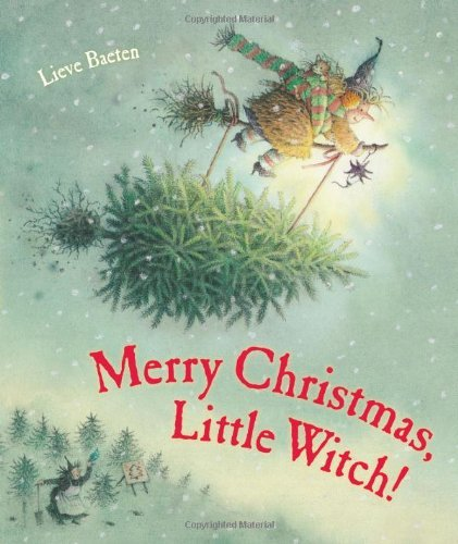 Merry Christmas, Little Witch by Lieve Baeten (2013-10-01)