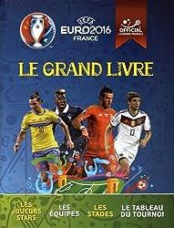 UEFA Euro 2016 France - Le Grand Livre