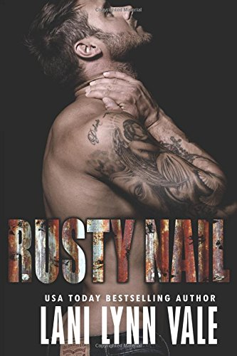 Rusty Nail: Volume 6 (The Uncertain Saints MC)