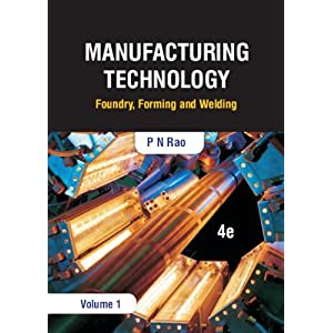 Manufacturing Technology: Foundry, Forming and Welding, 4e (Volume 1)