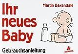 Ihr neues Baby, Gebrauchsanweisung