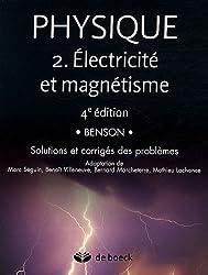 Physique 2 : Electricité et magnétisme - Solutions et corrigés des problèmes
