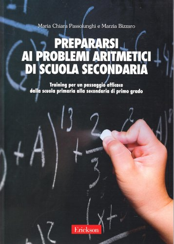 Prepararsi ai problemi aritmetici di scuola secondaria. Training per un passaggio efficace dalla scuola primaria alla secondaria di secondo grado