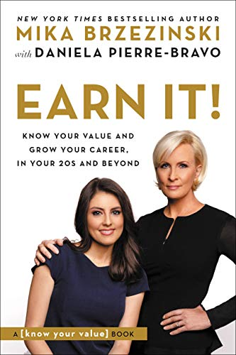 Earn It!: Know Your Value and Grow Your Career, in Your 20s and Beyond (English Edition)