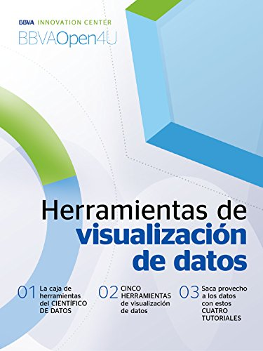 Ebook: Herramientas de visualización de datos (BBVAOpen4U Series) por BBVA Innovation Center