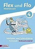 Flex und Flo - Ausgabe 2014: Themenheft Addieren und Subtrahieren 4: Verbrauchsmaterial