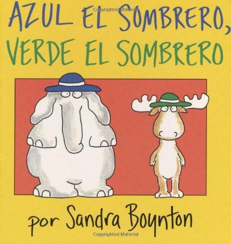 Azul El Sombrero, Verde El Sombrero (Blue Hat, Green Hat) (Boynton Board Books)