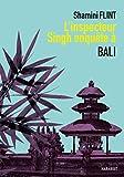 L'inspecteur Singh enquête à... Bali (Fiction - Marabooks Poche)