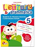 Letture e grammatica. Quaderni di riflessione linguistica e comprensione testuale. Per la Scuola elementare: 5