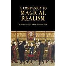 A Companion to Magical Realism: 220 (Coleccion Tamesis: Serie A, Monografias)