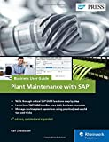 Plant Maintenance with SAP: Business User Guide (SAP PRESS: englisch)