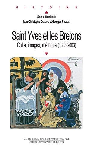 Saint Yves et les Bretons: Culte, images, mmoire (1303-2003)