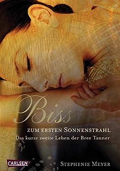 Bella und Edward: Biss zum ersten Sonnenstrahl: Das kurze zweite Leben der Bree Tanner von [Meyer, Stephenie]