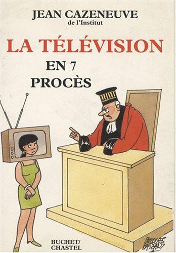 La télévision en sept procès