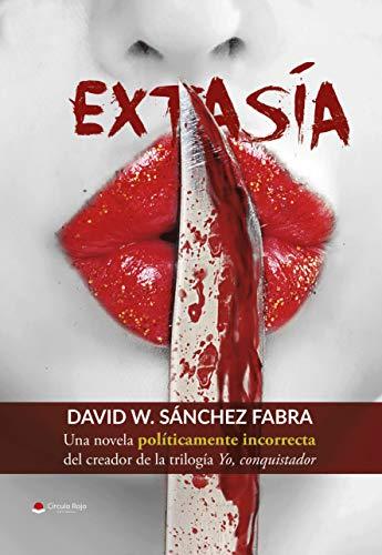 Extasía: Una novela políticamente incorrecta